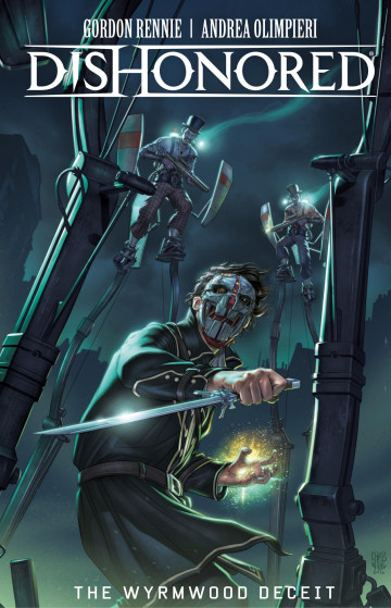 Dishonored: The Wyrmwood Deceit - Gordon Rennie