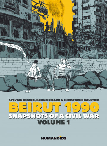 Beirut 1990: Snapshots of a Civil War - Bruno Ricard