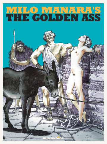 Milo Manara's The Golden Ass - Milo Manara