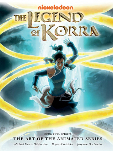 The Legend of Korra: The Art of the Animated Series Book - Bryan Konietzko