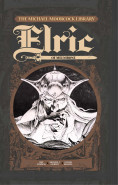 The Michael Moorcock Library - Elric Volume 1 - Elric of Melniboné