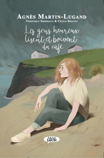 Les gens heureux lisent et boivent du café - Agnes Martin-lugand