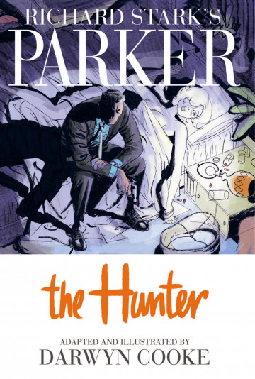 Parker: The Hunter - Donald E. Westlake, Darwyn Cooke
