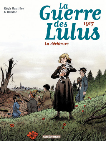 La Guerre des Lulus (Tome 4) - 1917, La déchirure - Tome 4   Régis Hautière