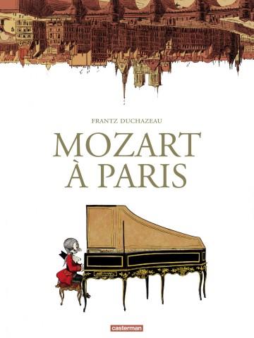 Mozart à Paris | Frantz Duchazeau