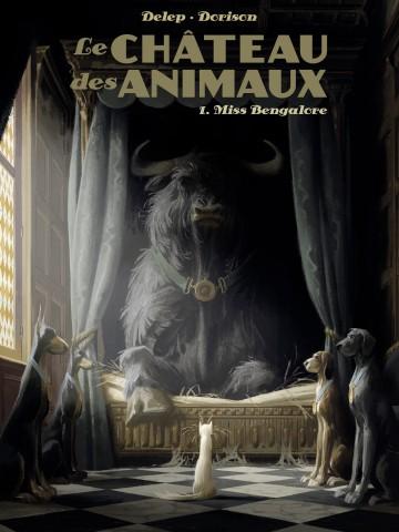 Le Château des Animaux - Miss Bengalore - Tome 1 | Xavier Dorison