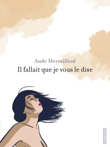 Il fallait que je vous le dise - Aude Mermilliod