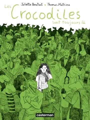 Les Crocodiles sont toujours là | Juliette Boutant