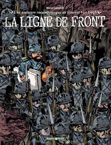 Vincent Van Gogh - La ligne de front - Tome 2 | Manu Larcenet