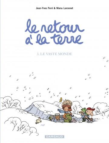 Le Retour à la terre - tome 3 - Vaste monde (Le) - Tome 3 | Larcenet Manu