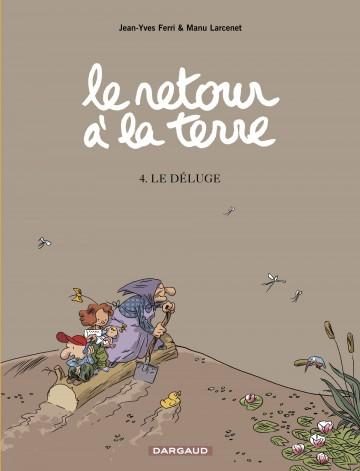 Le Retour à la terre - tome 4 - Déluge (Le) - Tome 4 | Larcenet Manu