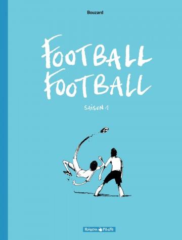 Saison 2006-2007 (Saison 1) - Tome 1 | Guillaume Bouzard