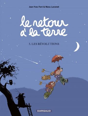 Le Retour à la terre - tome 5 - Les Révolutions - Tome 5 | Ferri Jean-Yves
