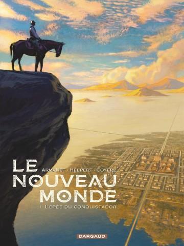 L'Épée du Conquistador - Tome 1 | Xavier Coyère
