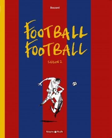 Football Football (Saison 2) - Tome 2 | Guillaume Bouzard