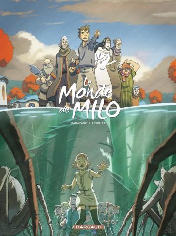 Le monde de Milo T03 - Tome 3 | Richard Marazano