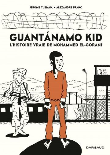 Guantanamo Kid - tome 0 - Guantanamo Kid | Franc Alexandre