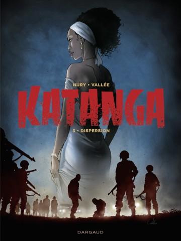 Katanga - tome 3 - Katanga - tome 3 - Tome 3 | Nury Fabien