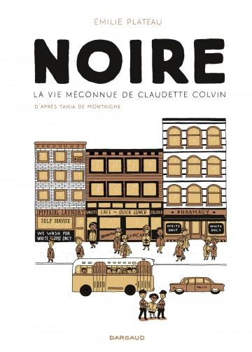 Noire, la vie méconnue de Claudette Colvin - Tome 0 | Plateau Emilie