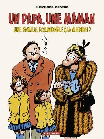 Un papa, une maman, une famille formidable (la mienne!) | Cestac Florence