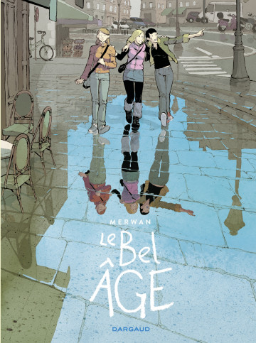 Le Bel Âge - tome 0 - Le Bel âge - intégrale | Merwan