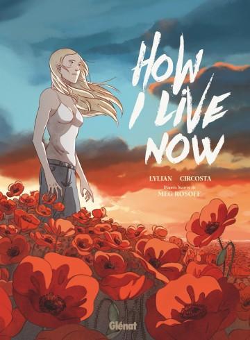 How I live Now : Maintenant, c'est ma vie - Lylian