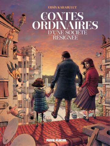 Contes ordinaires d'une société résignée | Ersin Karabulut
