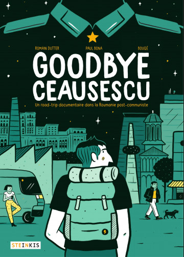 Goodbye Ceausescu   Romain Dutter