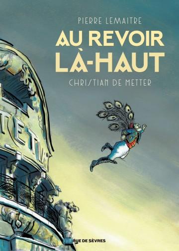 Au revoir là-haut | Pierre Lemaitre