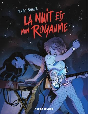 LA NUIT EST MON ROYAUME - Claire Fauvel