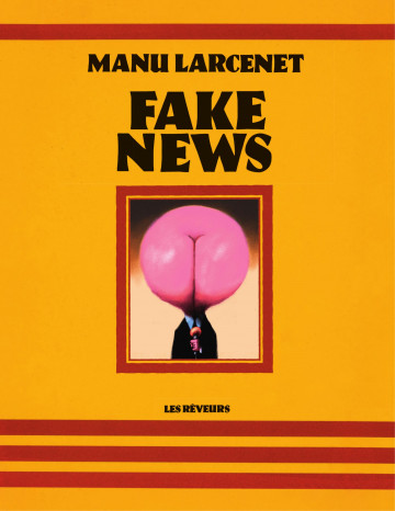 FAKE NEWS - Manu Larcenet