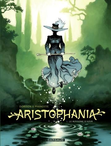 Aristophania - tome 1 - Le Royaume d'Azur - Tome 1 | Dorison Xavier