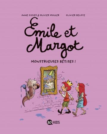 Émile et Margot, Tome 02 : Monstrueuses bêtises - Tome 2 | Anne Didier