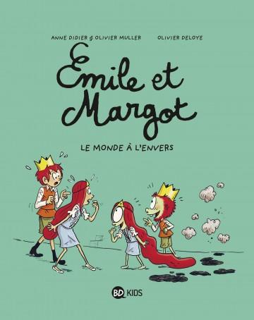 Émile et Margot, Tome 05 : Le monde à l'envers - Tome 5 | Anne Didier