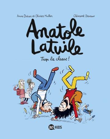 Anatole Latuile, Tome 11 : Trop la classe ! - Tome 11 | Olivier Muller