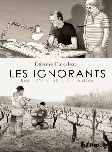 Les ignorants. Récit d'une initiation croisée - Tome 1 | Etienne Davodeau