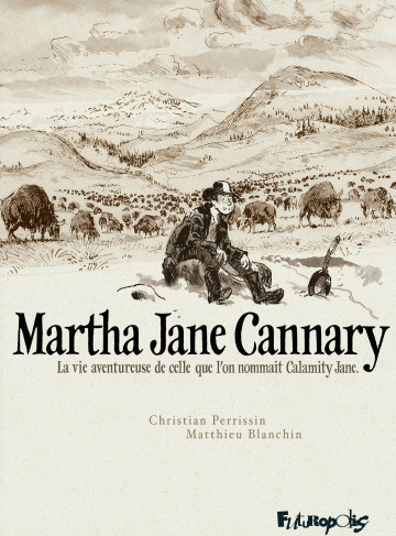 Martha Jane Cannary - Matthieu Blanchin