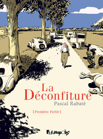 La Déconfiture (Tome 1) - Tome 1   Pascal Rabaté