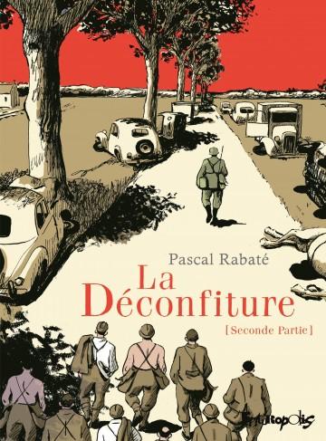 La Déconfiture (Tome 2) - Tome 2   Pascal Rabaté