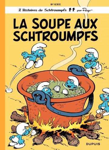 LA SOUPE AUX SCHTROUMPFS - Tome 10 | Peyo