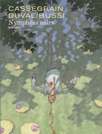 Nymphéas noirs - Tome 0 | Cassegrain Didier