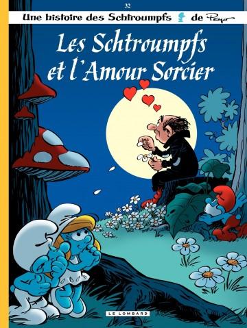 Les Schtroumpfs et l'amour sorcier - Tome 32 | Peyo