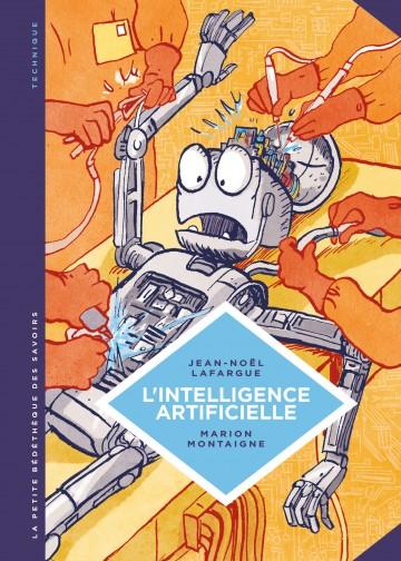 L'intelligence artificielle. Fantasmes et réalités. - Tome 1 | Marion Montaigne