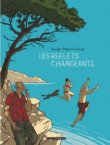 Les Reflets changeants | Aude Mermilliod