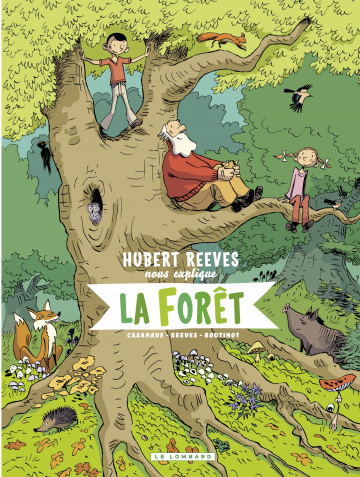 Hubert Reeves nous explique - Tome 2 - La Forêt - Tome 2 | Casanave Daniel