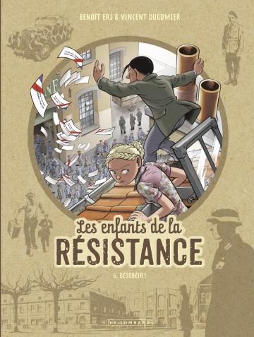 Les Enfants de la Résistance - tome 6 - Désobéir ! - Tome 6 | dugomier