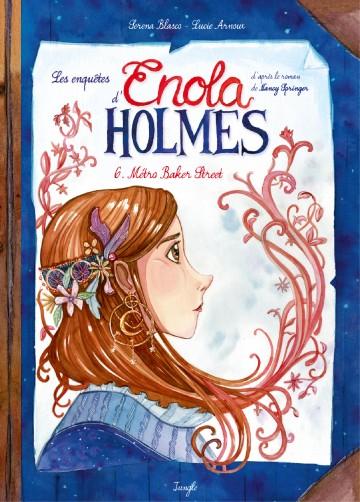 Enola Holmes T6 - Tome 6 | Serena Blasco