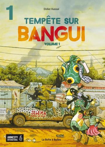 Tempête sur Bangui - Volume 1 - Partie 1 - Tome 1.1 | Didier Kassaï