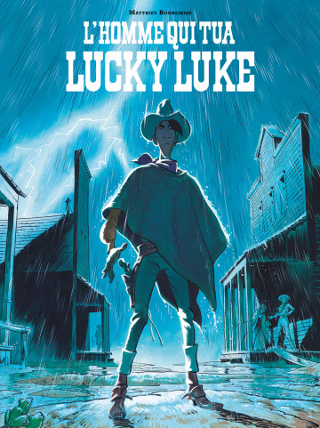 L'homme qui tua Lucky Luke | Matthieu Bonhomme