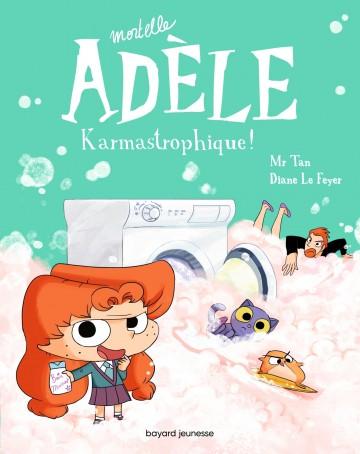 BD Mortelle Adèle, Tome 17 : Karmastrophique - Tome 17 | Mr Tan
